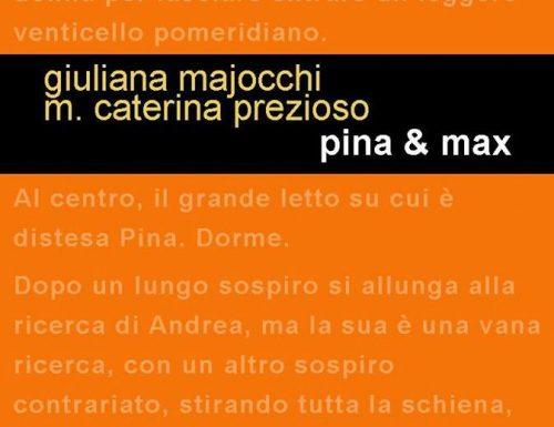 Pina & Max di Maria Caterina Prezioso e Giuliana Majocchi