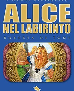 [SEGNALAZIONI] Alice nel labirinto